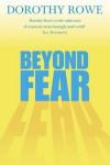 Beyond Fear - Dorothy Rowe