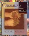 Ceramics: A Potter's Handbook - Glenn C. Nelson,  Richard Burkett