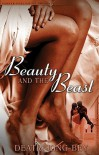 Beauty and the Beast - Deatri King-Bey