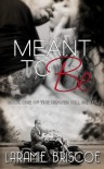 Meant to be - Laramie Briscoe