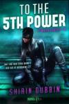 To the Fifth Power - Shirin Dubbin