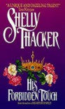 His Forbidden Touch - Shelly Thacker