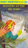 The Mystery at the Ski Jump - Carolyn Keene