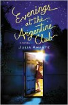 Evenings at the Argentine Club - Julia Amante