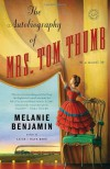 The Autobiography of Mrs. Tom Thumb: A Novel - Melanie Benjamin