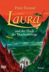 Laura und der Fluch der Drachenkönige - Peter Freund