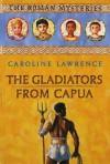 The Gladiators from Capua - Caroline Lawrence