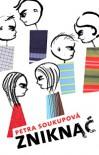 Zniknąć - Petra Soukupová