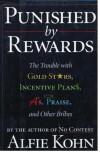 Punished by Rewards - Alfie Kohn