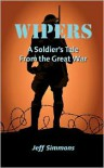 Wipers: A Soldier's Tale from the Great War - Jeff Simmons