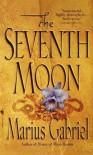 The Seventh Moon - Marius Gabriel