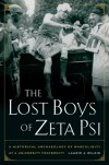 The Lost Boys of Zeta Psi: A Historical Archaeology of Masculinity at a University Fraternity - Laurie A. Wilkie