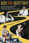 Keep This Quiet Too!: More Adventures with Hunter S. Thompson, Milton Klonsky, Jan Mensaert (Volume 2) - Margaret A. Harrell