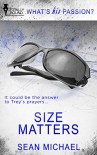 Size Matters (What's His Passion?) - Sean Michael