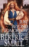 Just Beyond Tomorrow - Bertrice Small