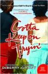 Gotta Keep on Tryin': A Novel - Virginia DeBerry Donna Grant