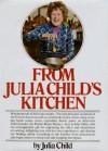 From Julia Child's Kitchen - Julia Child