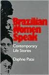 Brazilian Women Speak: Contemporary Life Stories - Daphne Patai