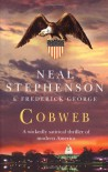 Cobweb - Neal Stephenson, George F. Jewsbury, Stephen  Bury