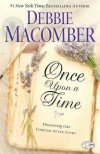 Once Upon a Time: Discovering Our Forever After Story - Debbie Macomber