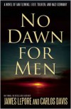 No Dawn for Men: A Novel of Ian Fleming, J.R.R. Tolkien, and Nazi Germany - James LePore, Carlos Davis
