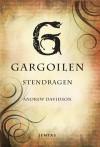 Gargoilen - Stendragen - Andrew Davidson