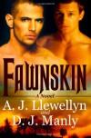 Fawnskin - A.J. Llewellyn, D.J. Manly
