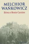 Bitwa o Monte Cassino - Melchior Wańkowicz
