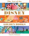 The Art of the Disney Golden Books - Charles Solomon