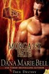 Morgan's Fate - Dana Marie Bell