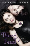 Blood Feud (The Drake Chronicles, #2) - Alyxandra Harvey