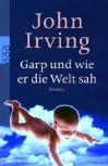Garp und wie er die Welt sah - John Irving, Jürgen Abel