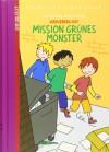 Kreuzberg 007 - Mission grünes Monster - Antonia Michaelis