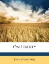 On Liberty - John Stuart Mill