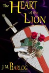 The Heart of the Lion - J.M. Barlog
