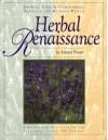 Herbal Renaissance, Growing, Using & Understanding Herbs in the Modern World - Steven Foster