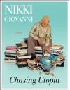 Chasing Utopia - Nikki Giovanni