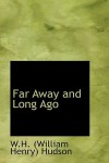 Far Away and Long Ago - William Henry Hudson