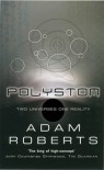 Polystom: Two Universes in One Reality - Adam Roberts