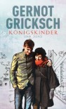 Königskinder - Gernot Gricksch
