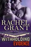Withholding Evidence - Rachel  Grant