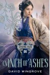 An Inch of Ashes (Chung Kuo) - David Wingrove