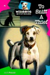 To Sniff a Thief (Wishbone Mysteries) - A. D. Frances;Rick Duffield;E. W. Hornung