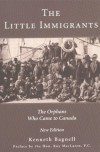 The Little Immigrants: The Orphans Who Came to Canada - Kenneth Bagnell