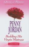 Bedding His Virgin Mistress - Penny Jordan