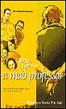 2 Guys 3 Girls and a Mad Professor - Ravindra Godse
