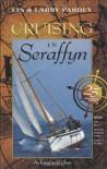 Cruising in Seraffyn - Lin Pardey;Larry Pardey