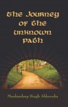 The Journey of the unknown path - Manhardeep Singh Ahluwalia