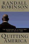 Quitting America: The Departure of a Black Man from His Native Land - Randall Robinson