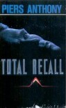 Total Recall - Philip K. Dick, Piers Anthony
